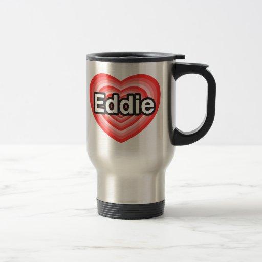 Amo a Eddie. Te amo Eddie. Corazón Taza De Viaje De Acero Inoxidable