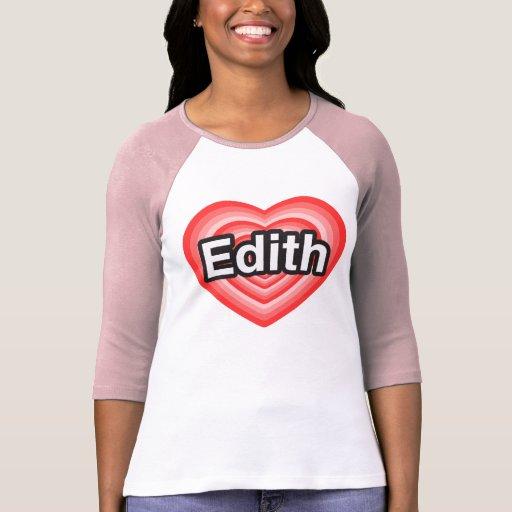 Amo a Edith. Te amo Edith. Corazón Camisetas