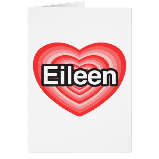 Amo a Eileen. Te amo Eileen. Corazón Felicitación