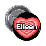 Amo a Eileen. Te amo Eileen. Corazón Pins