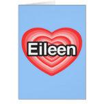 Amo a Eileen. Te amo Eileen. Corazón Tarjeton