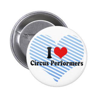 Amo a ejecutantes de circo pin redondo de 2 pulgadas