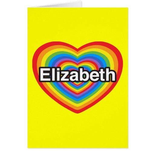 Amo a Elizabeth. Te amo Elizabeth. Corazón Felicitación