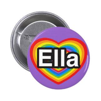 Amo a Ella. Te amo Ella. Corazón Pin Redondo De 2 Pulgadas