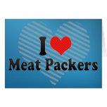 Amo a embaladores de la carne tarjetas