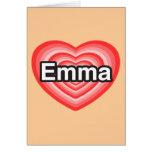 Amo a Emma. Te amo Emma. Corazón Felicitaciones