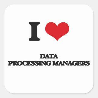 Amo a encargados de proceso de datos calcomanía cuadrada