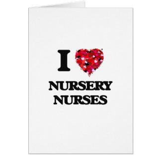 Amo a enfermeras del cuarto de niños tarjeta de felicitación