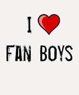 Amo a Fanboys Camisas