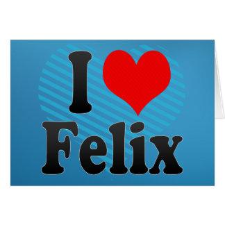 Amo a Felix Felicitaciones