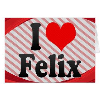 Amo a Felix Tarjetón