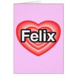 Amo a Felix. Te amo Felix. Corazón Tarjeton
