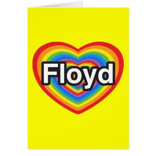 Amo a Floyd. Te amo Floyd. Corazón Tarjeta De Felicitación
