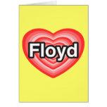 Amo a Floyd. Te amo Floyd. Corazón Tarjetón