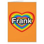 Amo a Frank. Te amo Frank. Corazón Felicitacion
