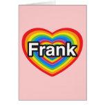 Amo a Frank. Te amo Frank. Corazón Felicitación
