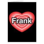 Amo a Frank. Te amo Frank. Corazón Felicitaciones