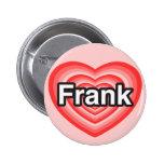 Amo a Frank. Te amo Frank. Corazón Pin
