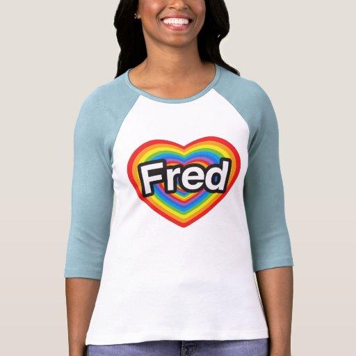 Amo a Fred. Te amo Fred. Corazón Camiseta