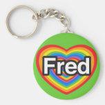 Amo a Fred. Te amo Fred. Corazón Llaveros Personalizados