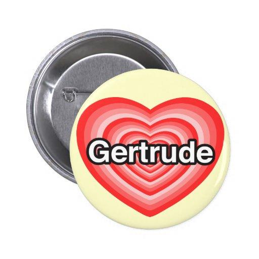 Amo a Gertrudis. Te amo Gertrudis. Corazón Pin Redondo 5 Cm