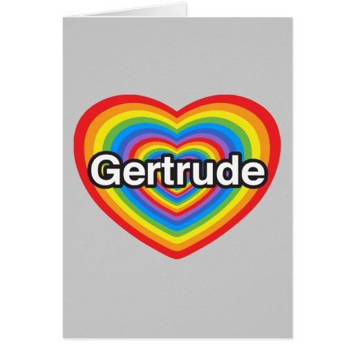 Amo a Gertrudis. Te amo Gertrudis. Corazón Tarjeta De Felicitación