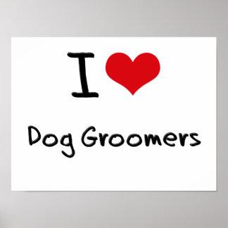 Amo a Groomers del perro Póster