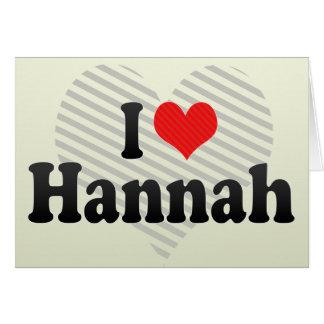 Amo a Hannah Tarjeta De Felicitación