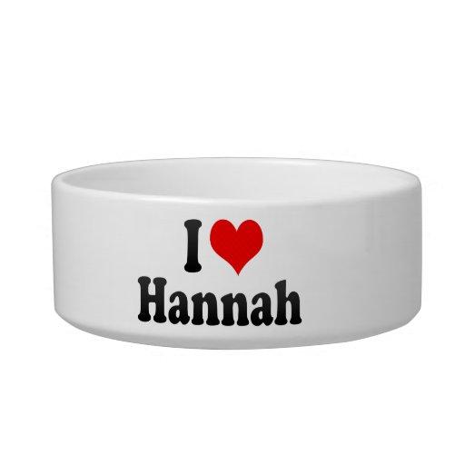 Amo a Hannah Tazón Para Agua Para Gatos