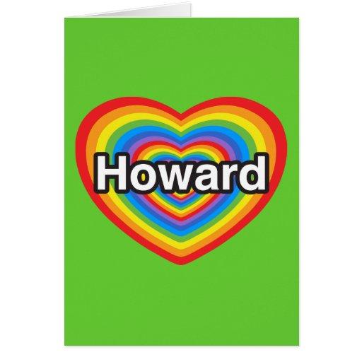 Amo a Howard. Te amo Howard. Corazón Tarjeta De Felicitación
