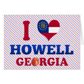 Amo a Howell, Georgia Tarjeta De Felicitación