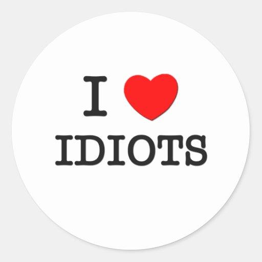 Amo a idiotas pegatina redonda