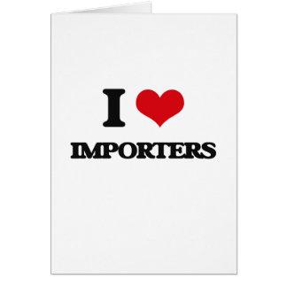 Amo a importadores tarjeta de felicitación