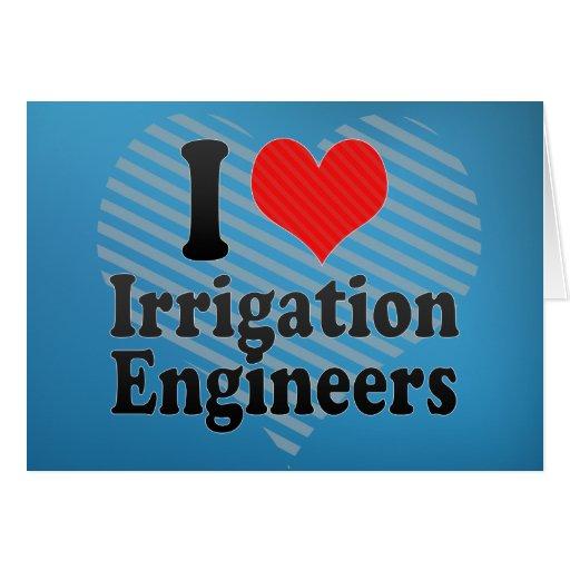 Amo a ingenieros de la irrigación felicitación