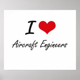 Amo a ingenieros de los aviones póster