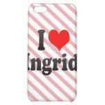 Amo a Ingrid