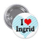 Amo a Ingrid Pin