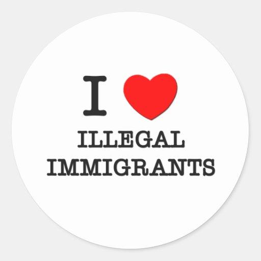 Amo a inmigrantes ilegales etiqueta redonda