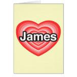Amo a James. Te amo James. Corazón Felicitacion
