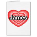 Amo a James. Te amo James. Corazón Felicitaciones