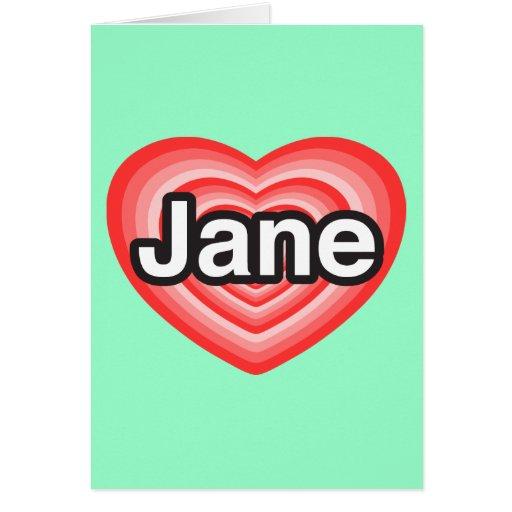 Amo a Jane. Te amo Jane. Corazón Tarjeta