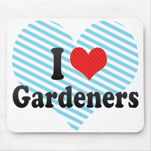 Amo a jardineros tapetes de ratón