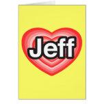 Amo a Jeff. Te amo Jeff. Corazón Tarjeton