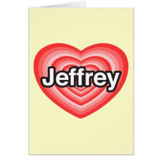 Amo a Jeffrey. Te amo Jeffrey. Corazón Tarjeta