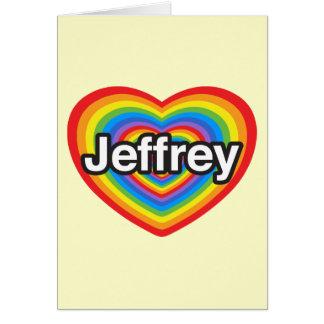 Amo a Jeffrey. Te amo Jeffrey. Corazón Tarjetón