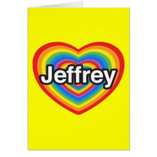 Amo a Jeffrey. Te amo Jeffrey. Corazón Felicitaciones