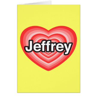 Amo a Jeffrey. Te amo Jeffrey. Corazón Felicitacion