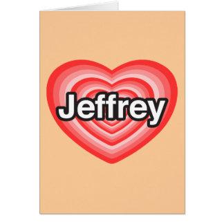 Amo a Jeffrey. Te amo Jeffrey. Corazón Tarjeton