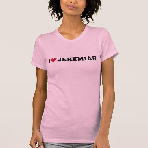 AMO A JEREMIAH CAMISETA