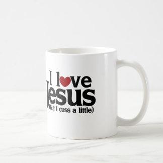 Amo a Jesús pero cuss un poco Taza